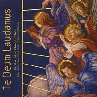 Te Deum Laudamus St Matthias Church Choir